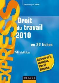 DROIT DU TRAVAIL 2010 - 14E EDITION - EN 22 FICHES