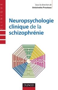 NEUROPSYCHOLOGIE CLINIQUE DE LA SCHIZOPHRENIE - ENJEUX ET DEBATS