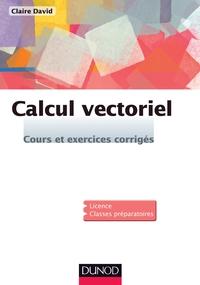 CALCUL VECTORIEL - COURS ET EXERCICES CORRIGES