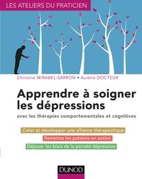 APPRENDRE A SOIGNER LES DEPRESSIONS - AVEC LES THERAPIES COMPORTEMENTALES ET COGNITIVES
