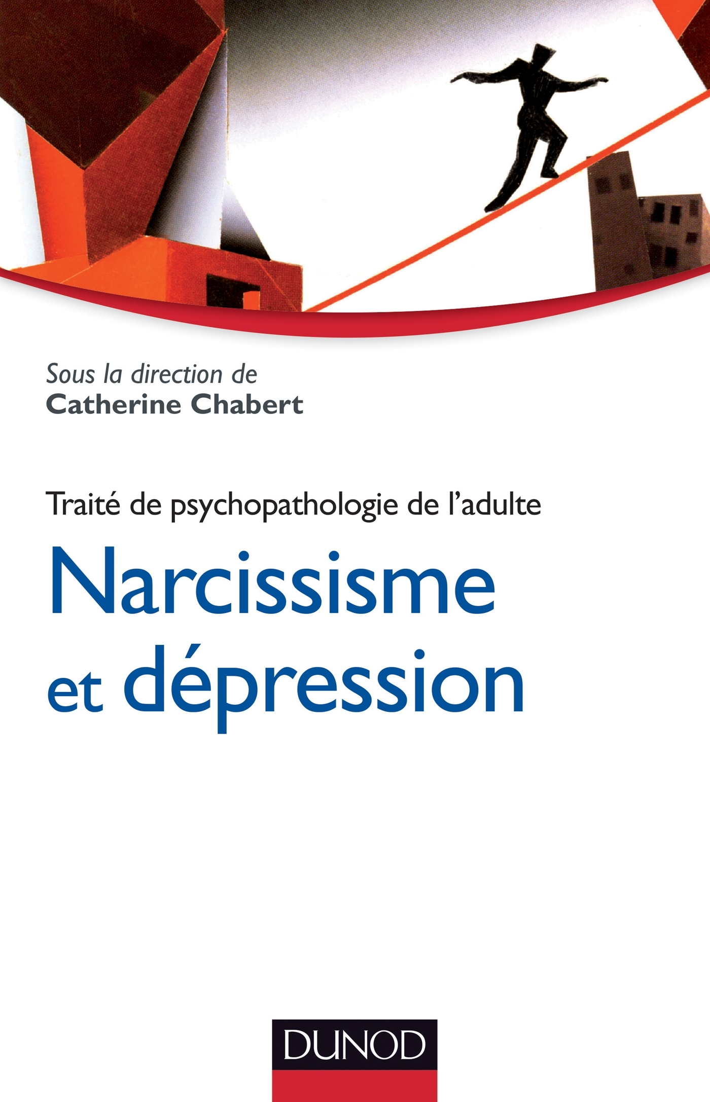 NARCISSISME ET DEPRESSION - TRAITE DE PSYCHOPATHOLOGIE DE L'ADULTE