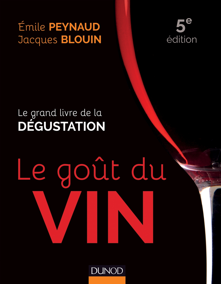 LE GOUT DU VIN - 5E ED. - LE GRAND LIVRE DE LA DEGUSTATION