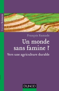 UN MONDE SANS FAMINE ? VERS UNE AGRICULTURE DURABLE