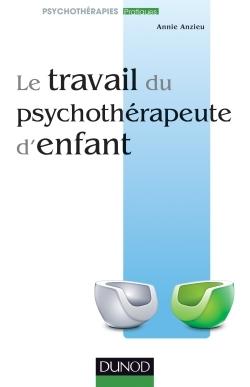 LE TRAVAIL DU PSYCHOTHERAPEUTE D'ENFANT