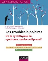LES TROUBLES BIPOLAIRES - 3E ED. - DE LA CYCLOTHYMIE AU SYNDROME MANIACO-DEPRESSIF