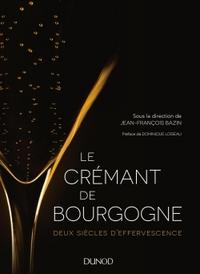 LE CREMANT DE BOURGOGNE - DEUX SIECLES D'EFFERVESCENCE