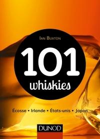 101 WHISKIES - ECOSSE, IRLANDE, ETATS-UNIS, JAPON