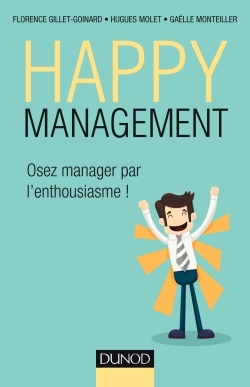 HAPPY MANAGEMENT - OSEZ MANAGER PAR L'ENTHOUSIASME !