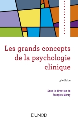 LES GRANDS CONCEPTS DE LA PSYCHOLOGIE CLINIQUE - 3E ED.