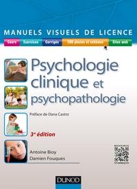 MANUEL VISUEL DE PSYCHOLOGIE CLINIQUE ET PSYCHOPATHOLOGIE - 3E ED.