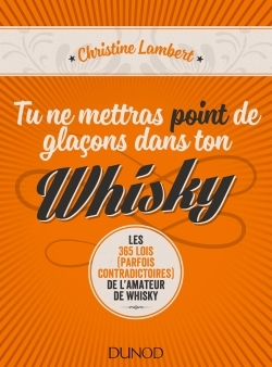TU NE METTRAS POINT DE GLACONS DANS TON WHISKY