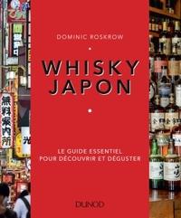 WHISKY JAPON - LE GUIDE ESSENTIEL POUR DECOUVRIR ET DEGUSTER