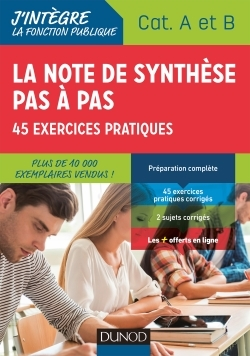 LA NOTE DE SYNTHESE PAS A PAS - 2E ED. - 45 EXERCICES PRATIQUES - CATEGORIES A ET B