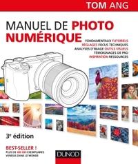 MANUEL DE PHOTO NUMERIQUE - 3E ED.