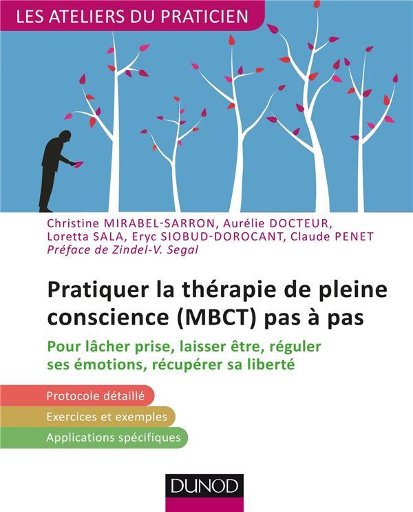 PRATIQUER LA  THERAPIE DE PLEINE CONSCIENCE (MBCT) PAS A PAS - POUR LACHER PRISE, LAISSER ETRE - POU