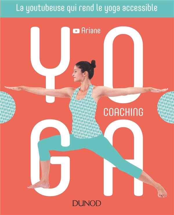 YOGA COACHING - LA YOUTUBEUSE QUI REND LE YOGA ACCESSIBLE
