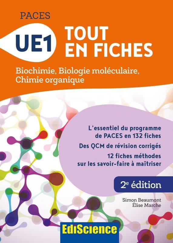 PACES - UE1 TOUT EN FICHES - BIOCHIMIE, BIOLOGIE MOLECULAIRE, CHIMIE ORGANIQUE