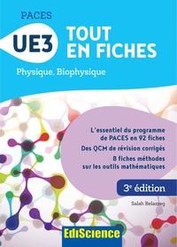 PACES UE3 TOUT EN FICHES - 3E ED. - PHYSIQUE, BIOPHYSIQUE