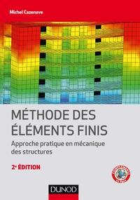 METHODE DES ELEMENTS FINIS - 2E ED. - APPROCHE PRATIQUE EN MECANIQUE DES STRUCTURES