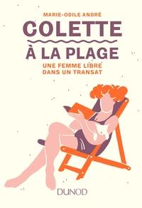 COLETTE A LA PLAGE - UNE FEMME LIBRE DANS UN TRANSAT