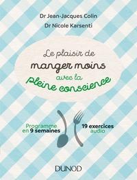 LE PLAISIR DE MANGER MOINS AVEC LA PLEINE CONSCIENCE - PROGRAMME EN 9 SEMAINES - 19 EXERCICES AUDIO