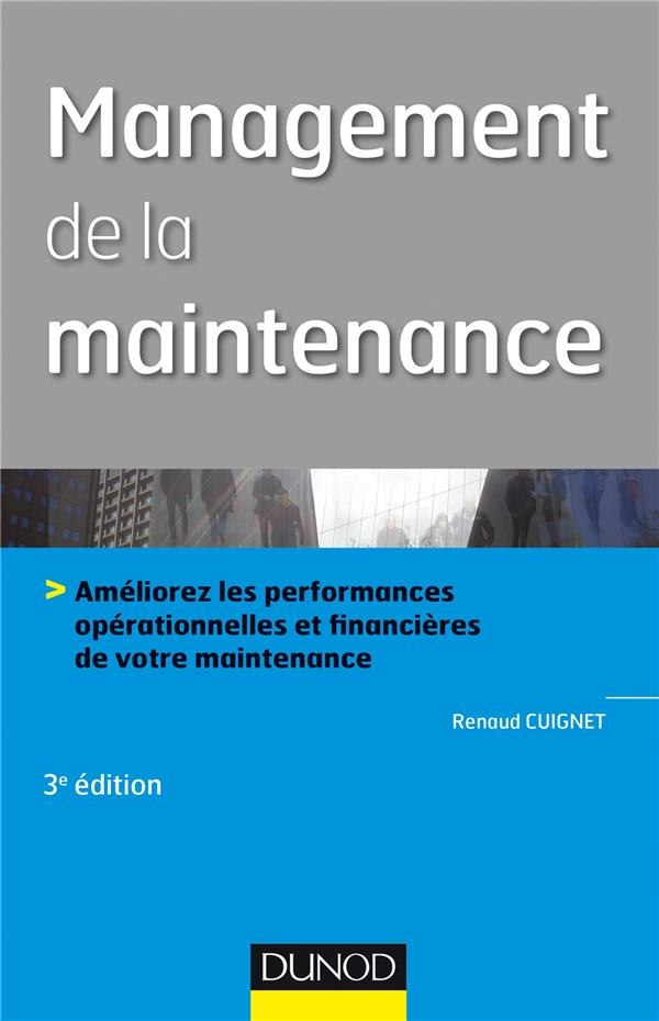MANAGEMENT DE LA MAINTENANCE - 3E ED. -
