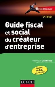 GUIDE FISCAL ET SOCIAL DU CREATEUR D'ENTREPRISE - 9E ED.
