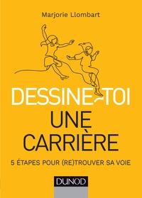 DESSINE-TOI UNE CARRIERE - 5 ETAPES POUR (RE)TROUVER SA VOIE