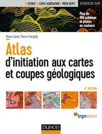 GUIDES GEOLOGIQUES - 1 - ATLAS D'INITIATION AUX CARTES ET COUPES GEOLOGIQUES - 4E ED