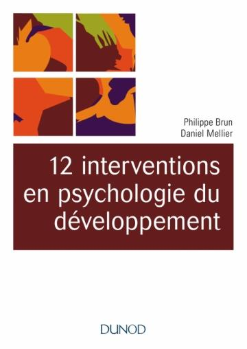 12 INTERVENTIONS EN PSYCHOLOGIE DU DEVELOPPEMENT