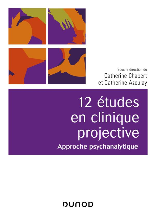 12 ETUDES EN CLINIQUE PROJECTIVE - 2E ED. - APPROCHE PSYCHANALYTIQUE