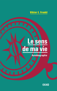LE SENS DE MA VIE - AUTOBIOGRAPHIE - TRADUCTION ET POSTFACE DE G.E. SARFATI