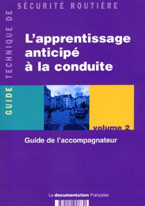 L'APPRENTISSAGE ANTICIPE A LA CONDUITE - GUIDE DE L'ACCOMPAGNATEUR VOLUME 2