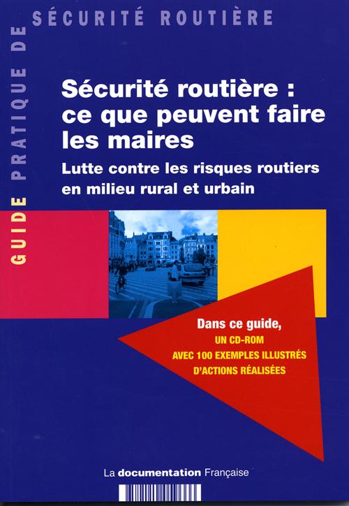 SECURITE ROUTIERE : CE QUE PEUVENT FAIRE LES MAIRES + CD - LUTTE CONTRE LES RISQUES ROUTIERS EN MILI