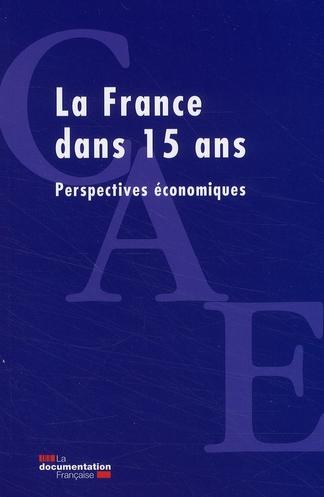 LA FRANCE DANS 15 ANS - PERSPECTIVES ECONOMIQUES