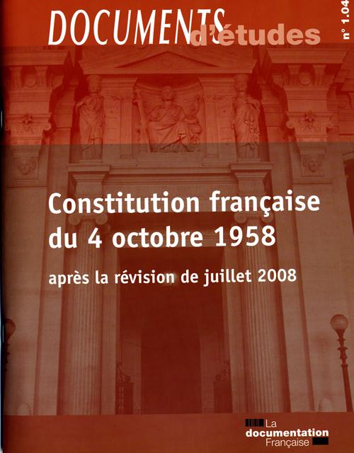 CONSTITUTION FRANCAISE DU 4 OCTOBRE 1958 (APRES LA REVISION DE JUILLET 2008)