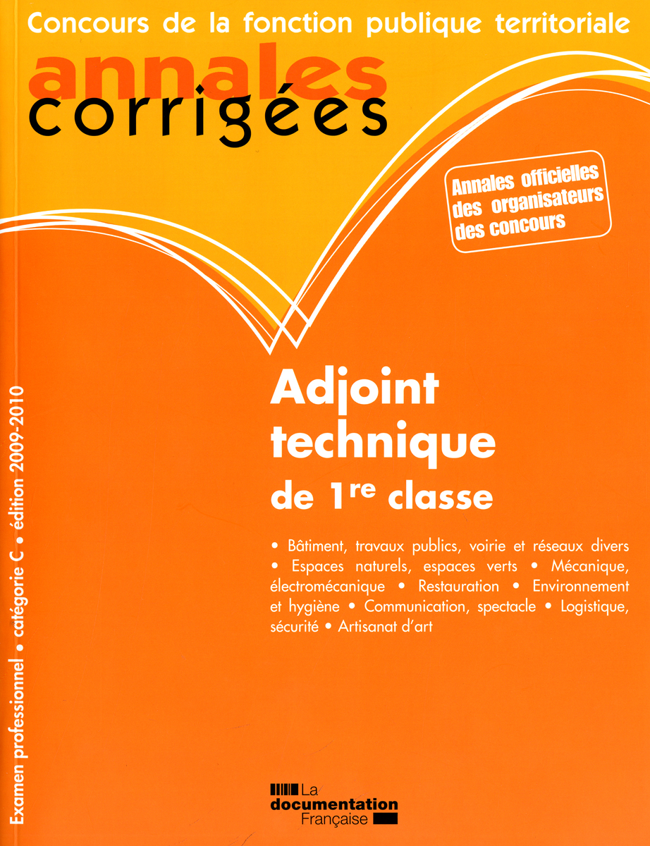 ADJOINT TECHNIQUE DE 1RE CLASSE 2009-2010 - EXAMEN PROFESSIONNEL-CATEGORIE C/FILIERE TECHNIQUE