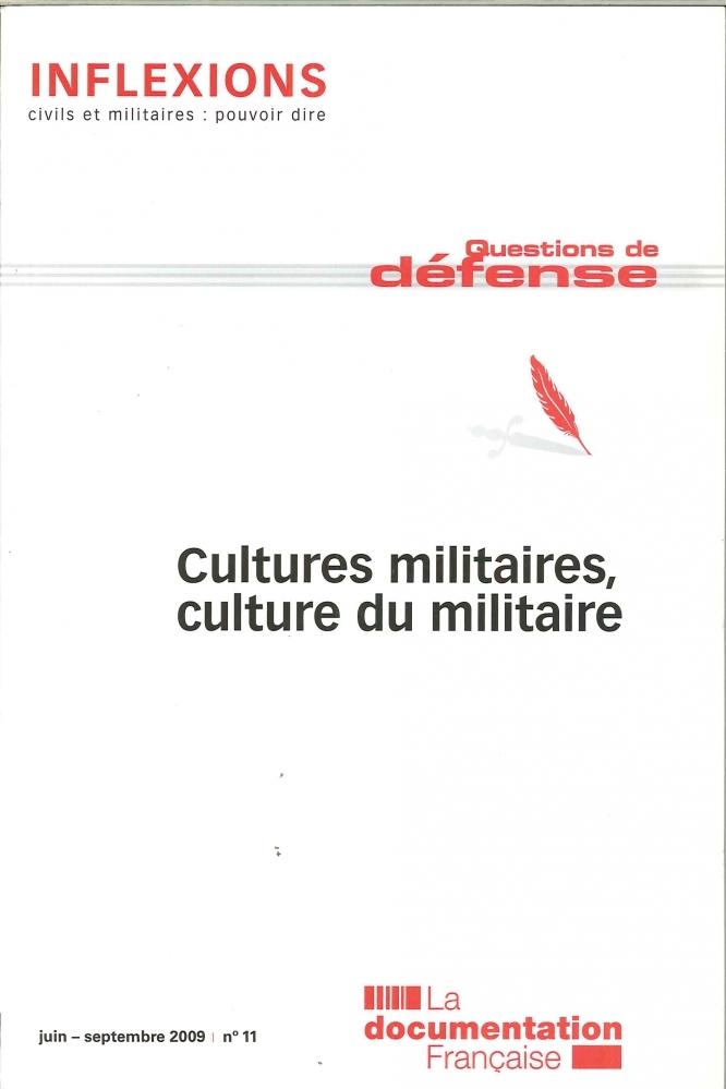 CULTURES MILITAIRES, CULTURE DU MILITAIRE N 11 JUIN-SEPTEMBRE 2009 QUESTIONS DE