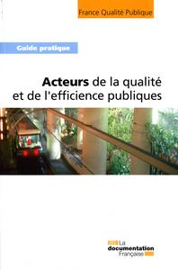 ACTEURS DE LA QUALITE ET DE L'EFFICIENCE PUBLIQUES