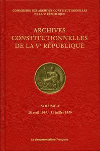 ARCHIVES CONSTITUTIONNELLES DE LA VE REPUBLIQUE VOLUME 4