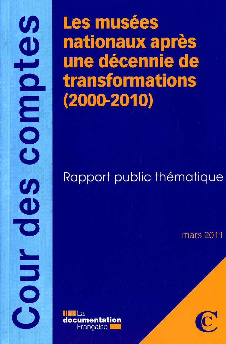 LES MUSEES NATIONAUX APRES UNE DECENNIE DE TRANSFORMATIONS (2000-2010) MARS 2011