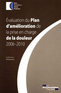 EVALUATION DU PLAN D'AMELIORATION DE LA PRISE EN CHARGE DE LA DOULEUR 2006-2010