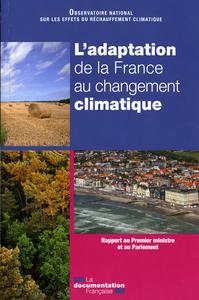 L'ADAPTATION DE LA FRANCE AU CHANGEMENT CLIMATIQUE - RAPPORT AU PREMIER MINISTRE ET AU PARLEMENT