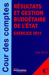 RAPPORT SUR LES RESULTATS ET LA GESTION BUDGETAIRE DE L'ETAT - EXERCICE 2011