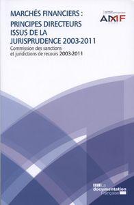 MARCHES FINANCIERS : PRINCIPES DIRECTEURS ISSUS DE LA JURISPRUDENCE 2003-2011 - COMMISSION DES SANCT