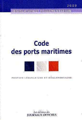 CODE DES PORTS MARITIMES - BROCHURE 20029/TEXTES MIS A JOUR AU 6 MAI 2009