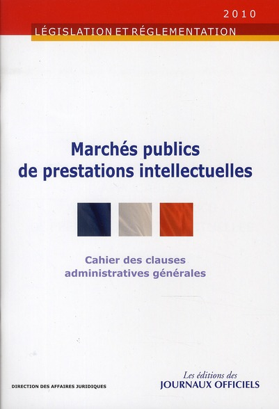 MARCHES PUBLICS DE PRESTATIONS INTELLECTUELLES N 1018 2012 - CAHIER DES CLAUSES ADMINISTRATIVES GENE