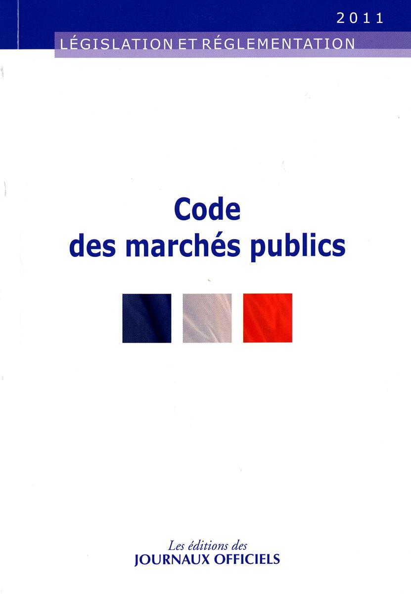 CODE DES MARCHES PUBLICS - BROCHURE 20010/EDITION AU 16 SEPTEMBRE 2011