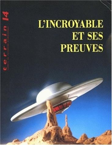 TERRAIN, N  14/MARS 1990. L'INCROYABLE ET SES PREUVES