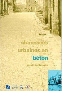 CHAUSSEES URBAINES EN BETON : GUIDE TECHNIQUE